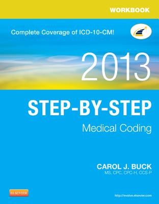 Workbook for Step-By-Step Medical Coding, 2013 Edition - Buck, Carol J, MS, Cpc