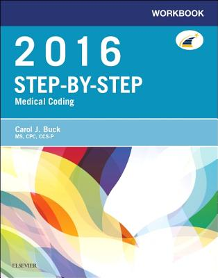 Workbook for step by step medical coding 2016 edition carol j buck