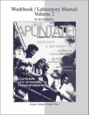 Workbook/Laboratory Manual, Volume 2 to Accompany Apuntate! - Arana, Alice A, and Arana, Oswaldo, and Sablo-Yates, Maria