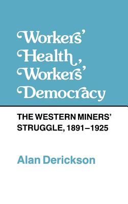 Workers' Health, Workers' Democracy - Derickson, Alan (Editor)