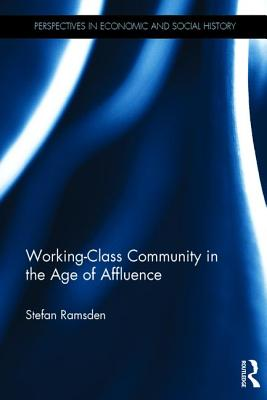 Working-Class Community in the Age of Affluence - Ramsden, Stefan
