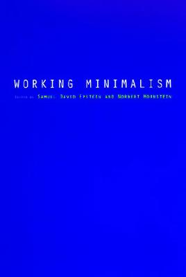 Working Minimalism - Epstein, Samuel David (Editor), and Hornstein, Norbert, Professor (Editor)