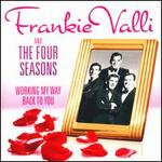 Working My Way Back to You - Frankie Valli & the Four Seasons