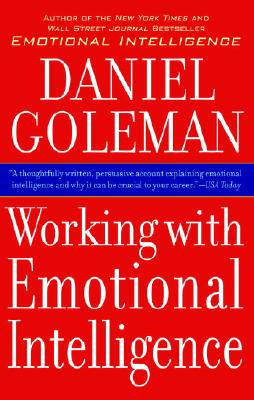 Working with Emotional Intelligence - Goleman, Daniel, Prof.