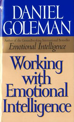 Working with Emotional People - Goleman, Daniel P, Ph.D.