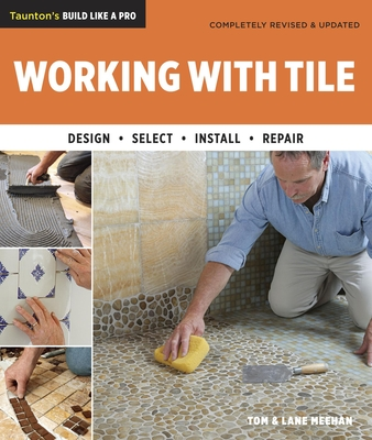 Working with Tile - Meehan, Tom, and Meehan, Lane