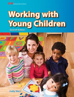 Working with Young Children - Herr, Judy, Ed.D., and Herr Ed D, Judy