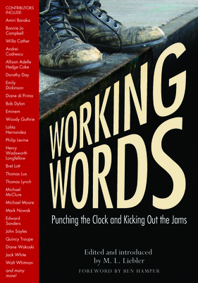 Working Words: Punching the Clock and Kicking Out the Jams - Liebler, M L (Editor)