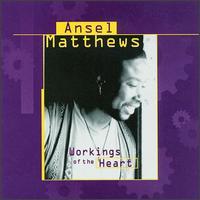 Workings of the Heart - Ansel Matthews