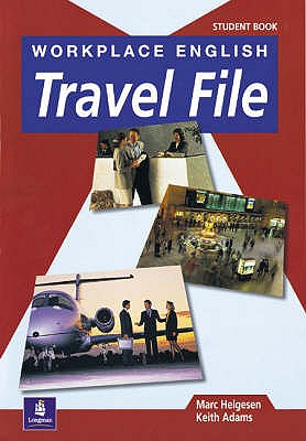 Workplace English Travel File Student Book - Helgesen, Marc, and Adams, Keith