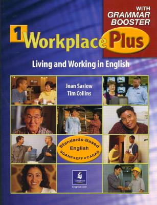 Workplace Plus 1 with Grammar Booster: Living and Working in English - Saslow, Joan M, and Collins, Tim