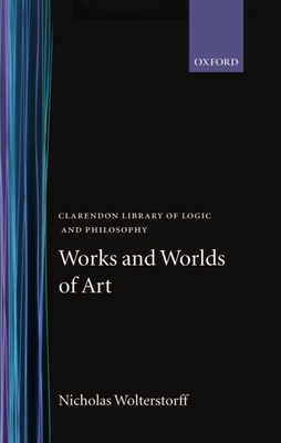 Works and Worlds of Art - Wolterstorff, Nicholas
