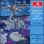 Works for Solo Violin and Solo Cello by Charles Harold Bernstein