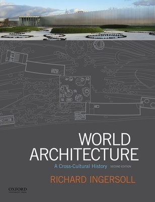 World Architecture: A Cross-Cultural History - Ingersoll, Richard