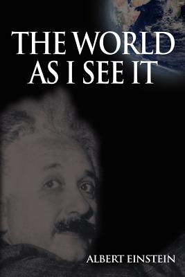 World as I See It - Einstein, Albert