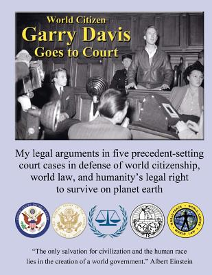 World Citizen Garry Davis Goes to Court - Davis, Garry