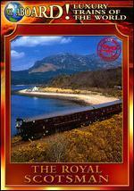 World Class Trains: The Royal Scotsman