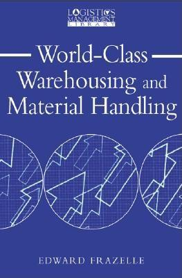 World-Class Warehousing and Material Handling - Frazelle, Edward, PH.D.