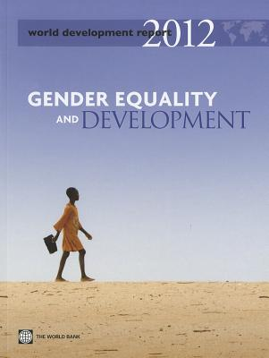 World Development Report 2012: Gender Equality and Development - World Bank Group