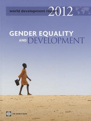 World Development Report 2012: Gender Equality and Development - World Bank Group