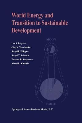 World Energy and Transition to Sustainable Development - Belyaev, Lev S., and Marchenko, Oleg V., and Filippov, Sergei P.