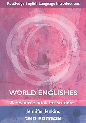 World Englishes: A Resource Book for Students - Jenkins, Jennifer