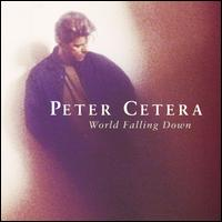 World Falling Down - Peter Cetera