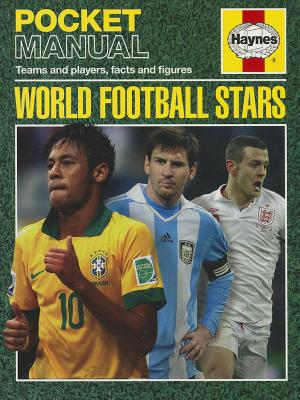 World Football Stars: Teams and Players, Facts and Figures - Judd, Nick