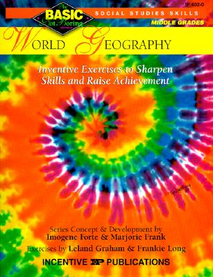 World Geography Basic/Not Boring 6-8+: Inventive Exercises to Sharpen Skills and Raise Achievement - Forte, Imogene, and Frank, Marjorie, and Graham, Leland (Editor)
