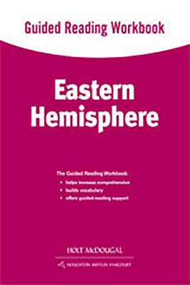 World Geography: Guided Reading Workbook Eastern Hemisphere - Holt McDougal (Prepared for publication by)