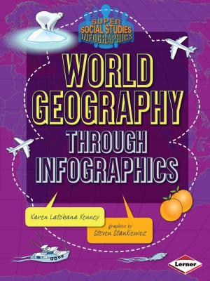 World Geography Through Infographics - Kenney, Karen
