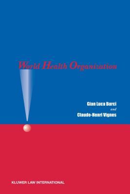 World Health Organization - Burci, Gian Luca, and Vignes, Claude-Henri
