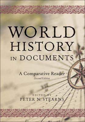 World History in Documents: A Comparative Reader - Stearns, Peter N (Editor)