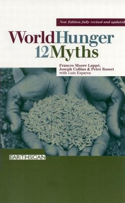 World Hunger - Lappe, Frances Moore (Editor), and Collins, Joseph, PhD (Editor), and Rosset, Peter (Editor)
