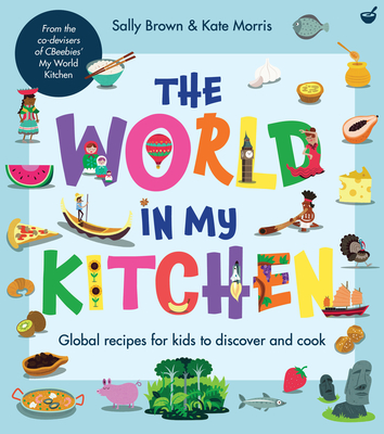World in My Kitchen - Brown, Sally, and Morris, Kate