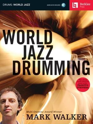 World Jazz Drumming - Walker, Mark, and Hal Leonard Publishing Corporation
