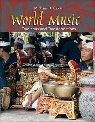 World Music: Traditions and Transformations - Bakan, Michael B
