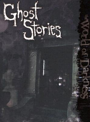 World of Darkness Ghost Stories - Chillot, Rick, and Forbeck, Matt, and Grabowski, Geoffrey C
