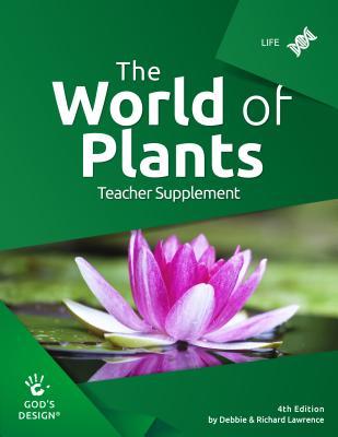 World of Plants Teacher Supplement - Lawrence, Debbie & Richard