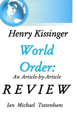 World Order: An Article-By-Article Review - Tottenham, Ian Michael