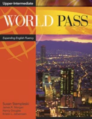 World Pass Upper-Intermediate Workbook: Expanding English Fluency - Stempleski, Susan, and Morgan, James R, and Douglas, Nancy