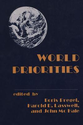 World Priorities - Lasswell, Harold D (Editor), and Pregel, Boris (Editor), and McHale, John (Editor)