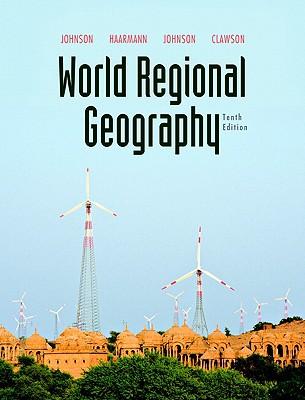 World Regional Geography - Johnson, Douglas L (Editor), and Haarmann, Viola (Editor), and Johnson, Merrill L (Editor)