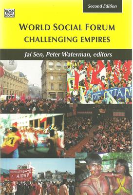World Social Forum: Challenging Empires - Sen, Jai (Editor), and Waterman, Peter (Editor)
