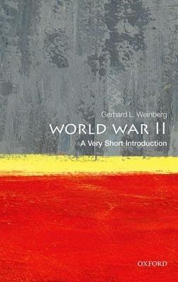 World War II: A Very Short Introduction - Weinberg, Gerhard L.