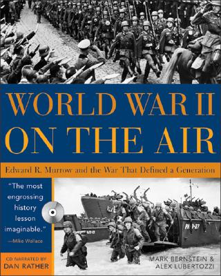 World War II on the Air with CD: Edward R. Murrow and the War That Defined a Generation - Bernstein, Mark