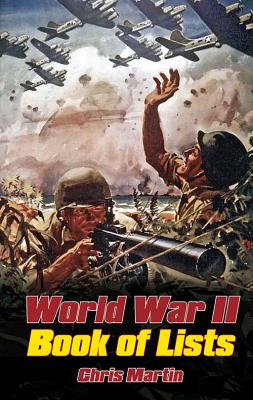 World War II: The Book of Lists - Martin, Chris