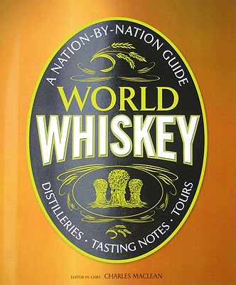 World Whiskey - MacLean, Charles (Editor)