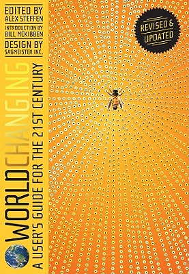 Worldchanging: A User's Guide for the 21st Century - Steffen, Alex, and Sagmeister Inc (Designer), and McKibben, Bill (Introduction by)