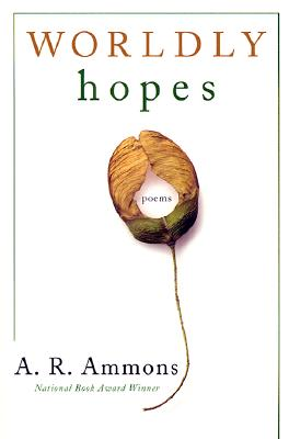 Worldly Hopes: Poems - Ammons, A R